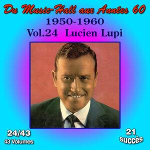 Du Music-Hall aux Années 60 (1950-1960): Lucien Lupi, Vol. 24/43