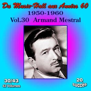 Du Music-Hall aux Années 60 (1950-1960): Armand Mestral, Vol. 30/43
