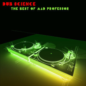 Dub Science: The Best of Mad Professor