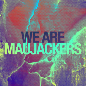 We Are Maujackers