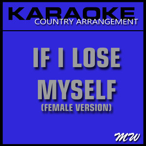If I Lose Myself (Karaoke Instrumental Track) [In the Style of One Republic]