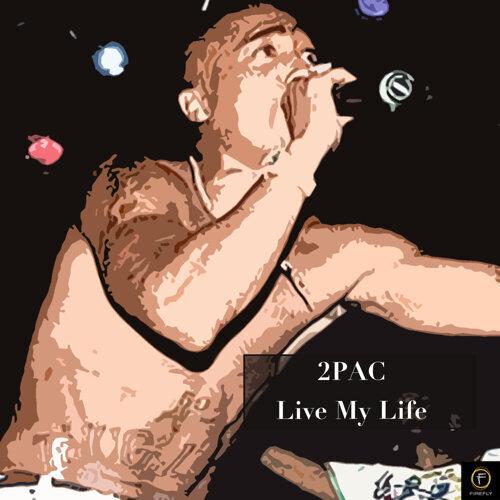 2pac, Live My Life