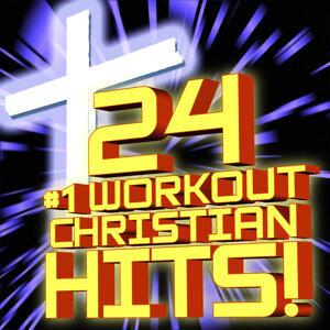 24 #1 Workout Christian Hits! + Bonus Cooldown + Relaxation Remixes