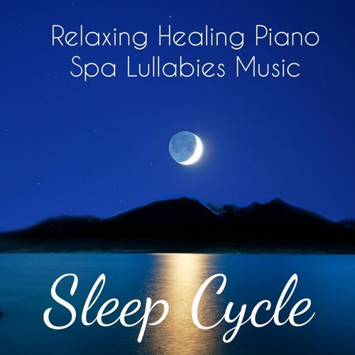 Sleep Cycle - Relaxing Healing Piano Spa Lullabies Music for Deep Meditation Problem Solving Ambient Therapy