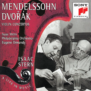 "Isaak Stern ""A Life in Music Vol. 5"": Mendelssohn/Dvorák: Violin Concertos"