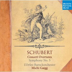 Schubert: Concert Overtures/Symphony No. 5