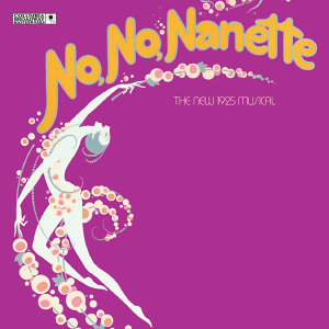 No, No, Nanette (New Broadway Cast Recording (1971))