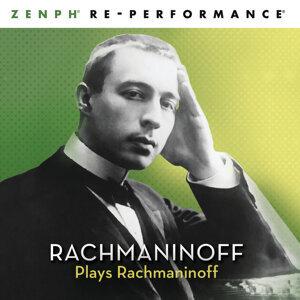 Rachmaninoff Plays Rachmaninoff - Zenph Re-performance