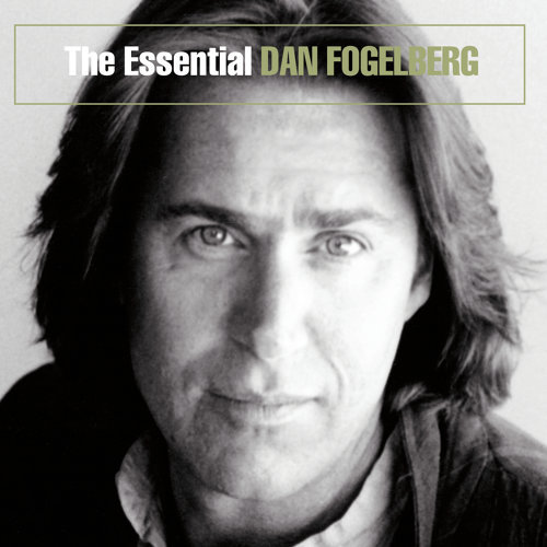 The Essential Dan Fogelberg