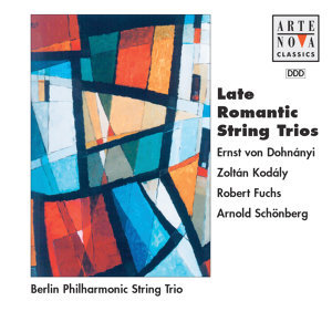 Dohnanyi/Kodaly/Fuchs/Schönberg: Spätromantische Streichtrios