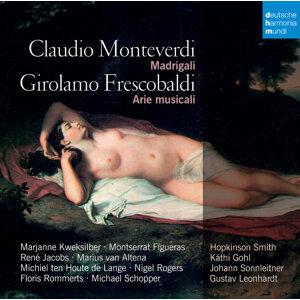 Monteverdi & Frescobaldi: Madrigali