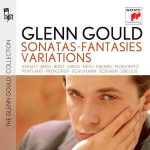 Glenn Gould plays Sonatas, Fantasies, Variations: Scriabin; Prokofiev; Grieg, Sibelius; Berg; Krenek; Schumann; Bizet; Morawetz