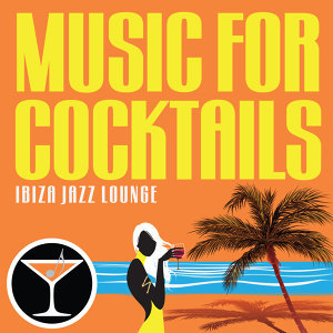 Music For Cocktails: Ibiza Jazz Lounge