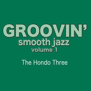 Groovin' Smooth Jazz Volume 1
