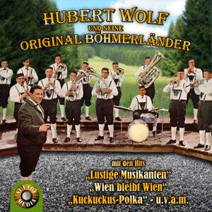 Hubert Wolf und seine Original Böhmerländer