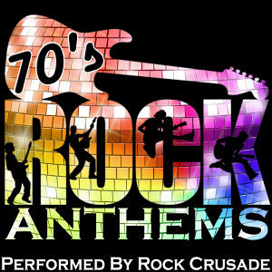 70's Rock Anthems
