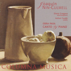Joaquín Nin-Culmell: Obra para Canto y Piano