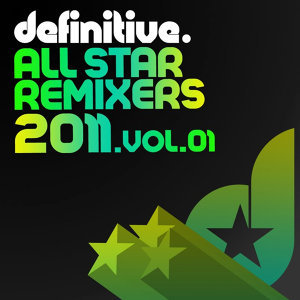 All Star Remixers 2011 Volume 1