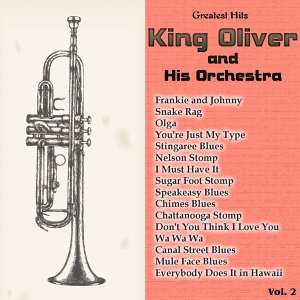 Greatest Hits: King Oliver and His Orchestra Vol. 2