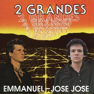 Dos Grandes Emmanuel / José José
