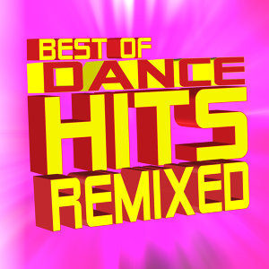 Best of Dance Hits Remixed