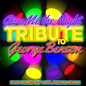 Give Me the Night: Tribute to George Benson