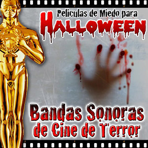 Películas de Miedo para Halloween. Bandas Sonoras de Cine de Terror