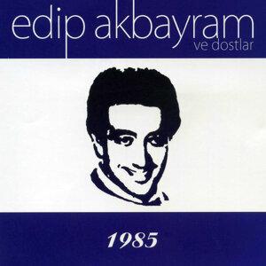 Ve Dostlar - 1985