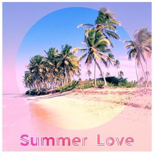 Summer Love - Weather Favors Love, Successful Party, Best Party on the Beach, Dance Lovers