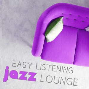 Easy Listening Jazz Lounge – Piano Bar Lounge, Ambient Jazz Music, Instrumental Music,  Jazz Selected, Relaxation Jazz Music