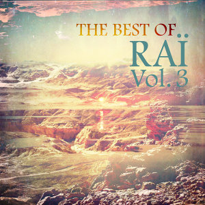 The Best of Raï, Vol.3