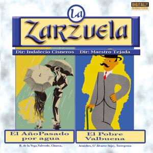 La Zarzuela: El Año Pasado por Agua / El Pobre Valbuena
