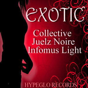 Exotic (feat. Juelz Noire Infomus Light)