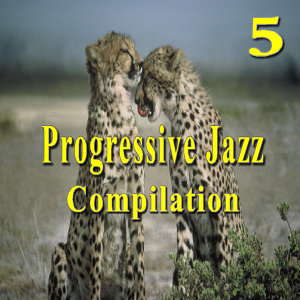 Progressive Jazz Compilation, Vol. 5