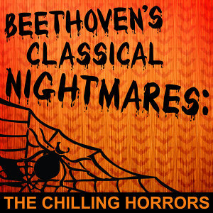 Beethoven's Classical Nightmares: The Chilling Horrors