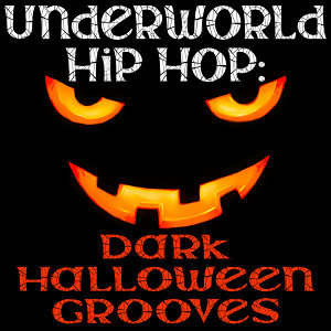 Underworld Hip Hop: Dark Halloween Grooves