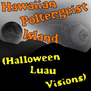 Hawaiian Poltergeist Island (Halloween Luau Visions)