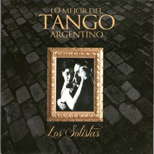 Lo Mejor del Tango Argentino: Los Solistas