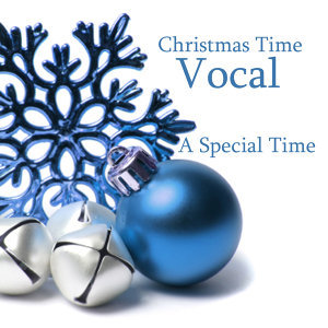 Christmas Time Vocal: A Special Time