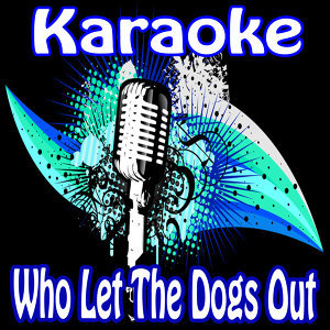 Who Let the Dogs Out (Karaoke)