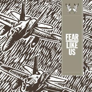 Fear Like Us