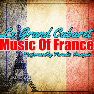 Le Grand Cabaret: Music of France