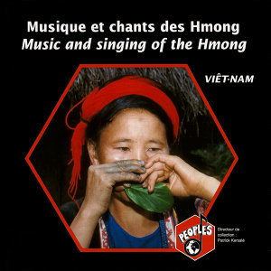 Viêtnam: Musique et chants des Hmong – Vietnam: Music and Singing of the Hmong