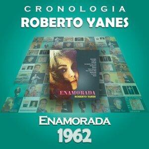 Roberto Yanés Cronología - Enamorada (1962)