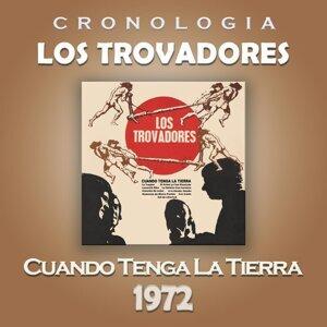 Los Trovadores Cronología - Cuando Tenga la Tierra (1972)