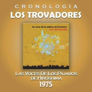 Los Trovadores Cronología - Las Voces de los Pájaros de Hiroshima (1975)