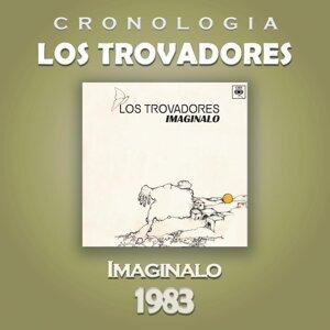 Los Trovadores Cronología - Imagínalo (1983)