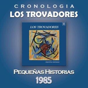 Los Trovadores Cronología - Pequeñas Historias (1985)