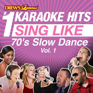 Drew's Famous #1 Karaoke Hits: Sing Like 70's Slow Dance, Vol. 1