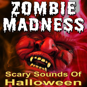 Zombie Madness (Scary Sounds of Halloween)